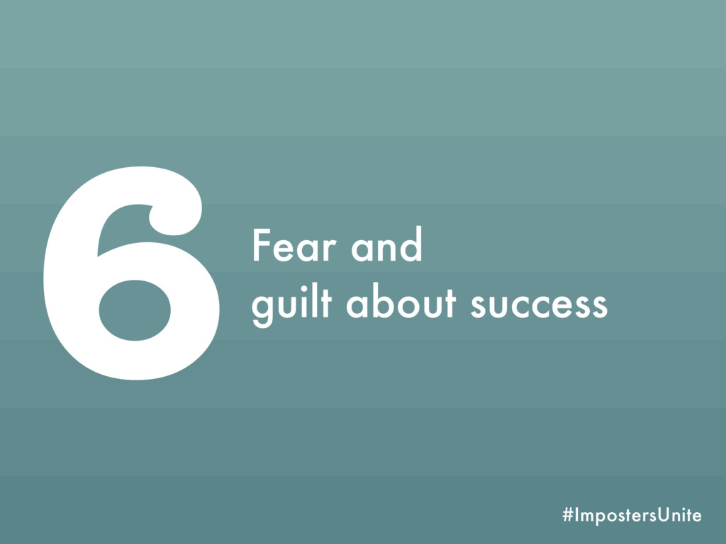 #ImpostersUnite 6Fear and guilt about success