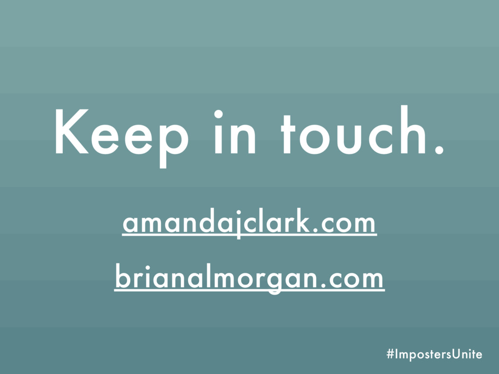 #ImpostersUnite Keep in touch. amandajclark.com...