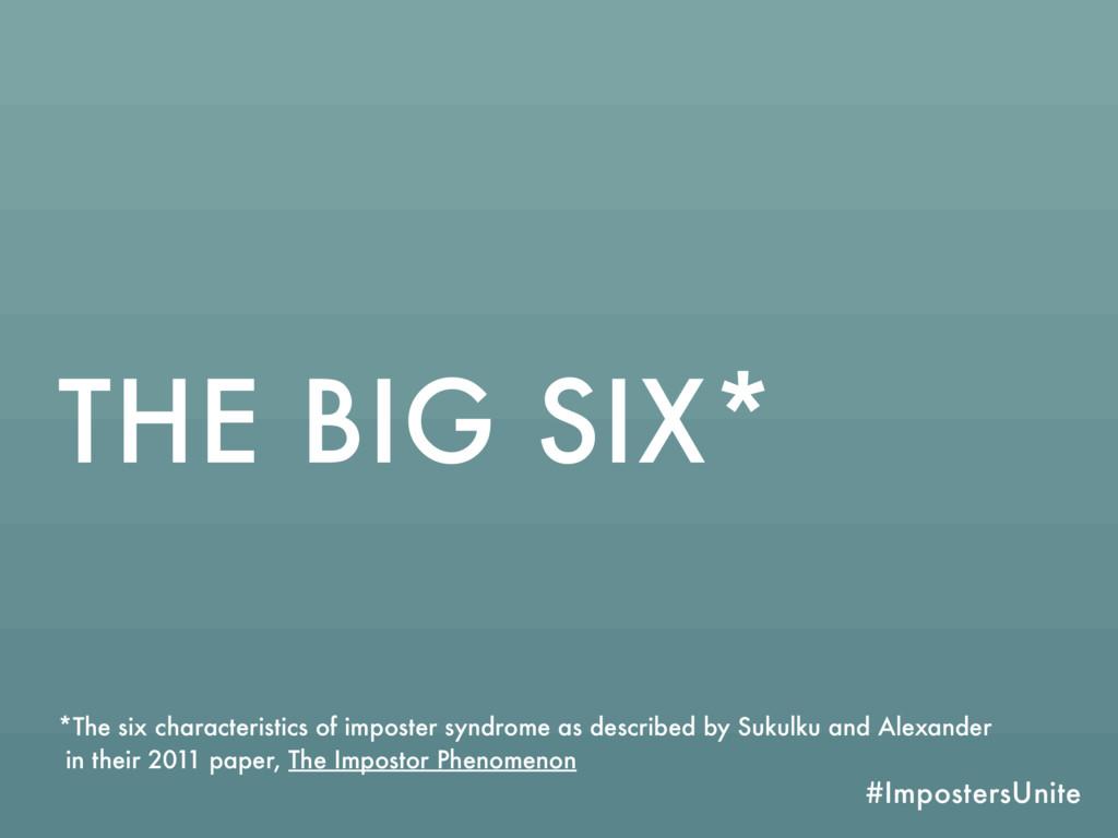 #ImpostersUnite THE BIG SIX* *The six character...