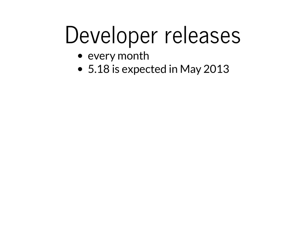 Developer releases every month 5.18 is expected...