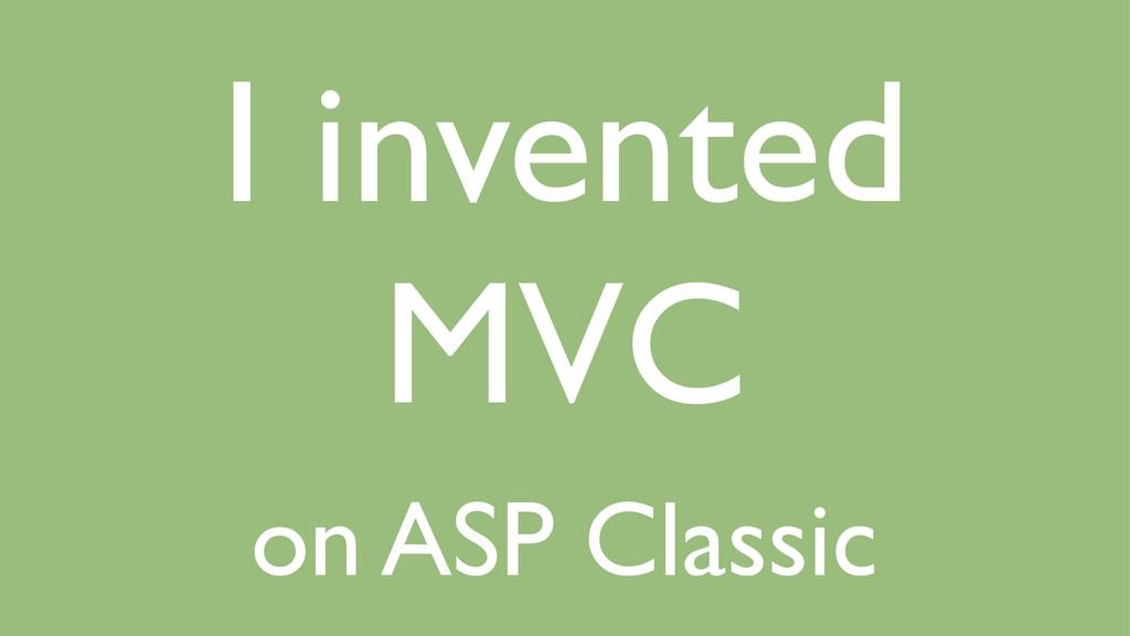 I invented MVC on ASP Classic