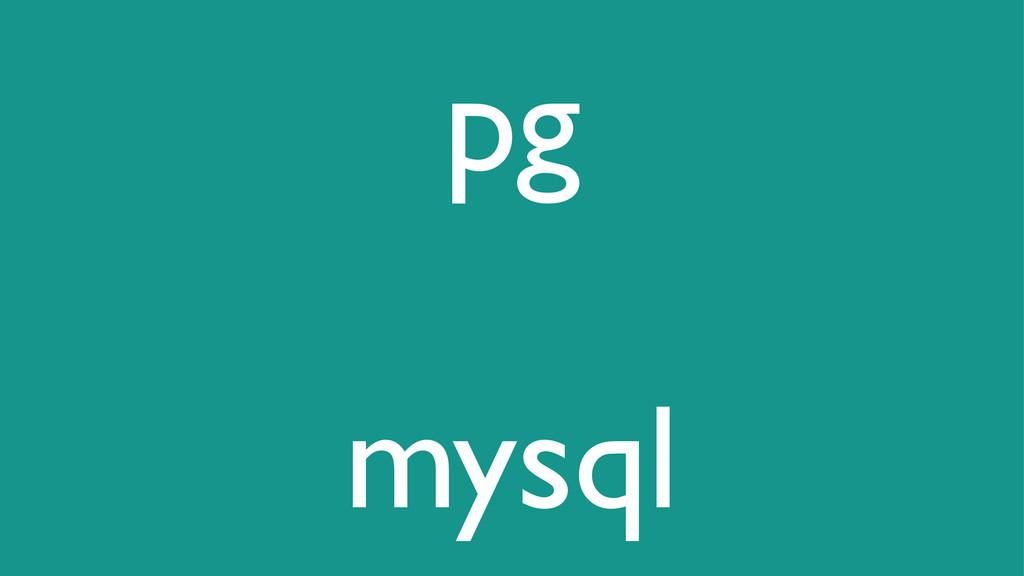 pg ! mysql