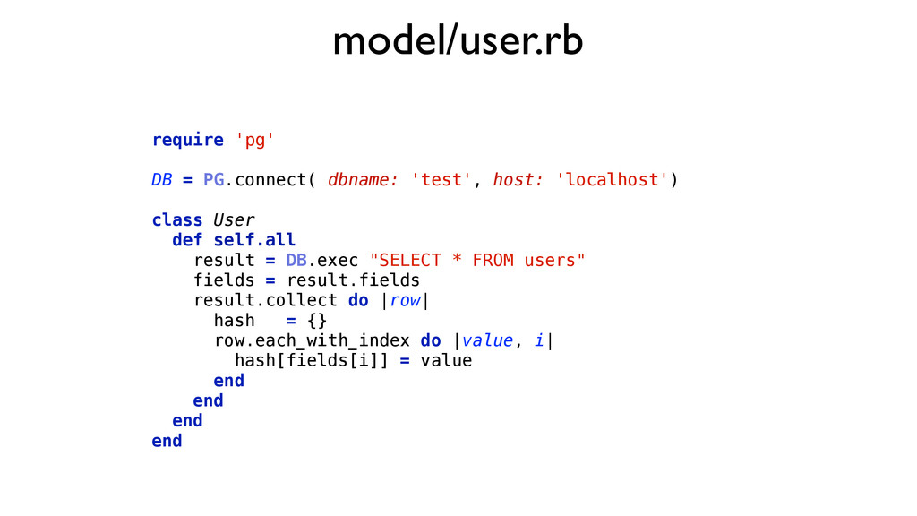 model/user.rb require 'pg' ! DB = PG.connect( d...
