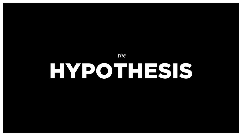 HYPOTHESIS the