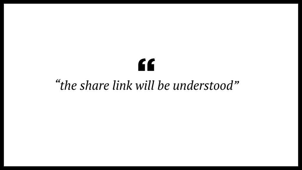 """""""the share link will be understood"""" """""""