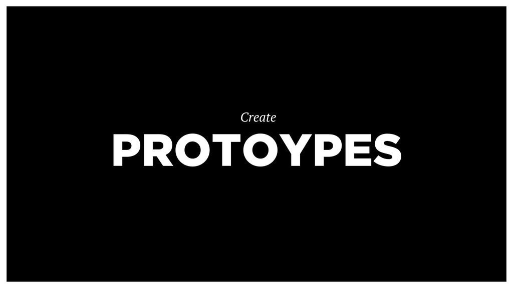 PROTOYPES Create