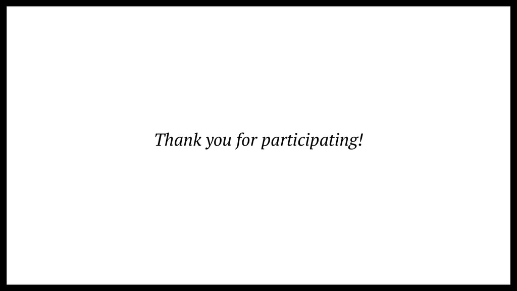 Thank you for participating!