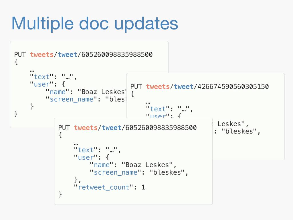 Multiple doc updates PUT tweets/tweet/605260098...