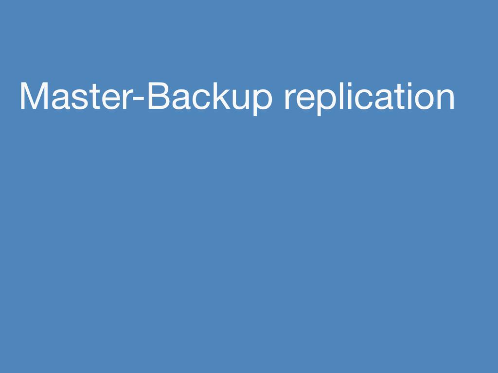 Master-Backup replication