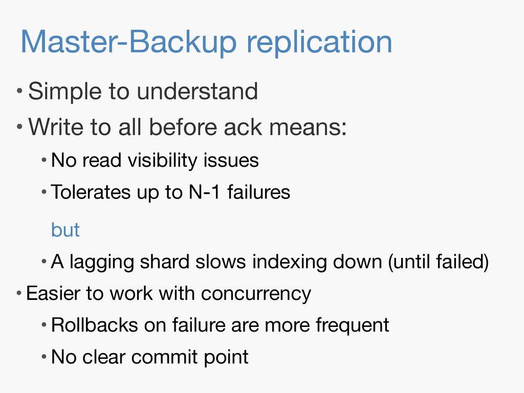 Master-Backup replication • Simple to understan...
