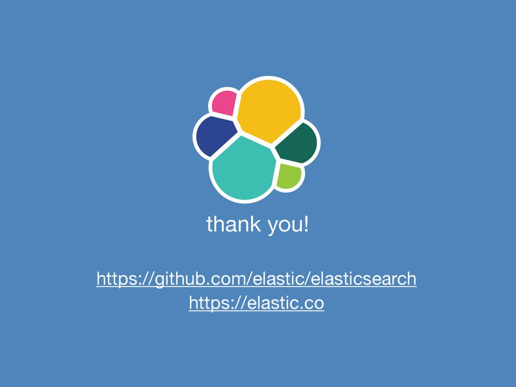 thank you! https://elastic.co https://github.co...