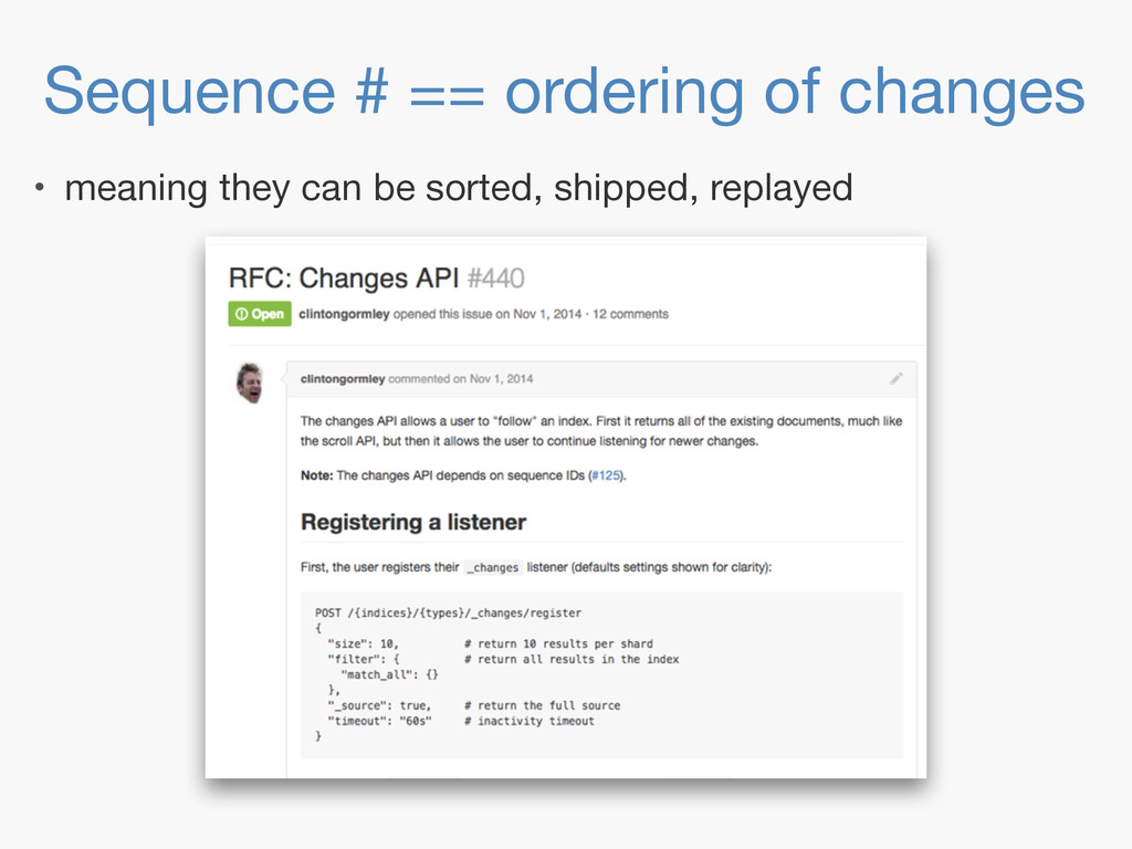 Sequence # == ordering of changes • meaning the...