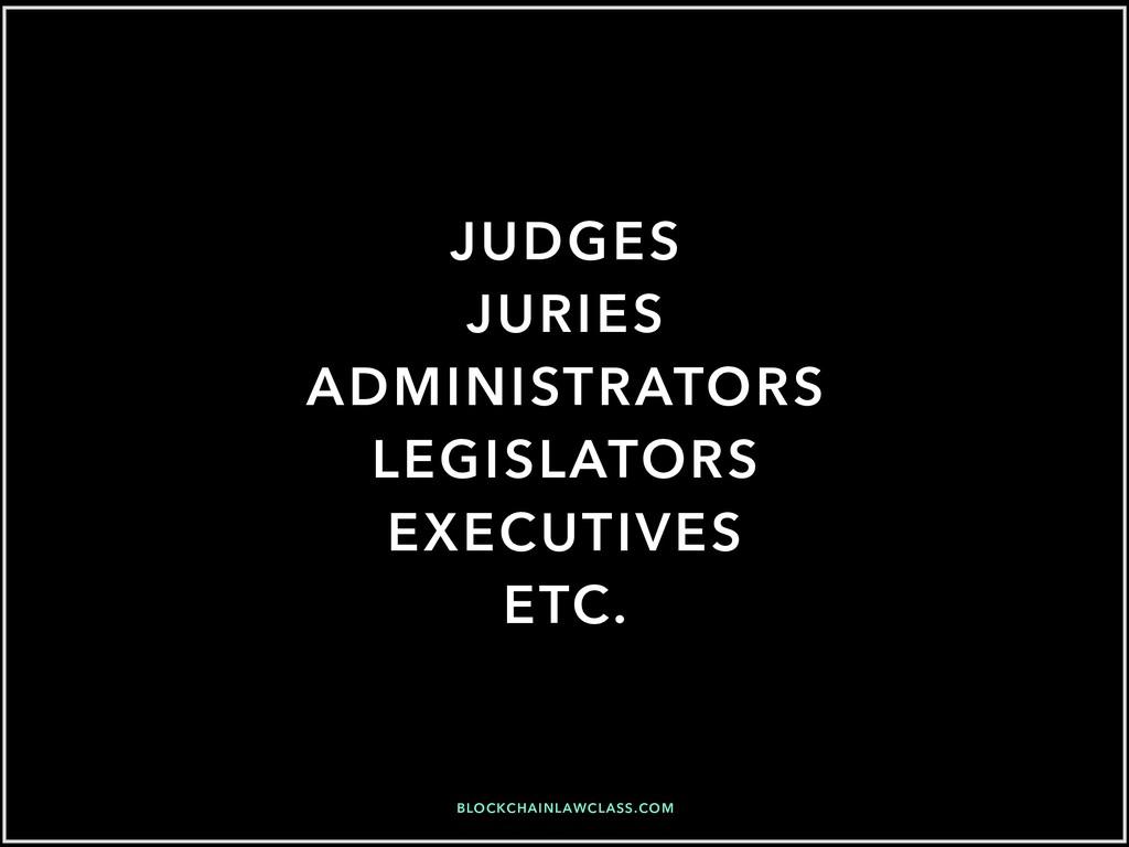 BLOCKCHAINLAWCLASS.COM JUDGES JURIES ADMINISTRA...