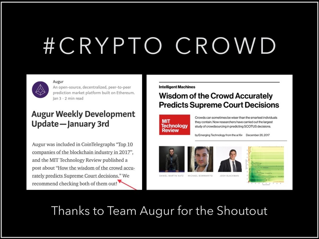 #CRYPTO CROWD Thanks to Team Augur for the Shou...