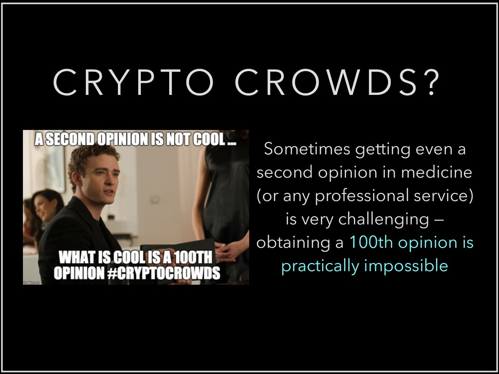 CRYPTO CROWDS? Sometimes getting even a second ...