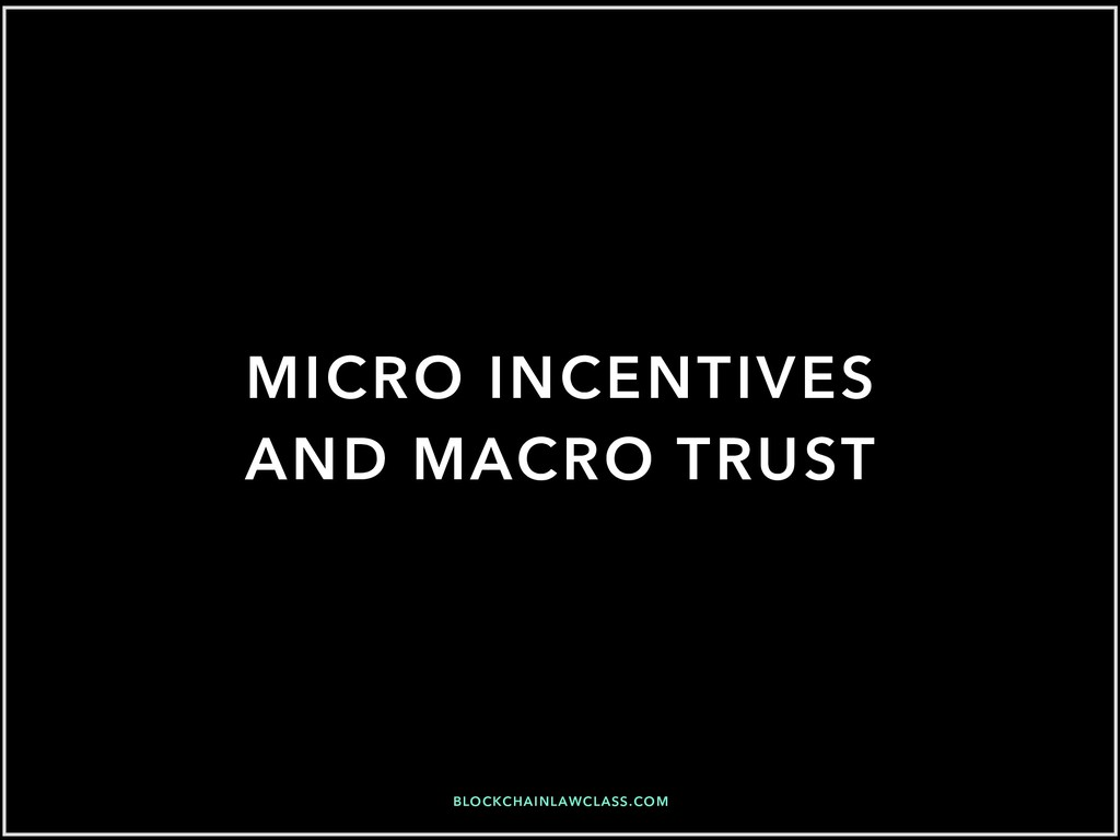 BLOCKCHAINLAWCLASS.COM MICRO INCENTIVES AND MAC...