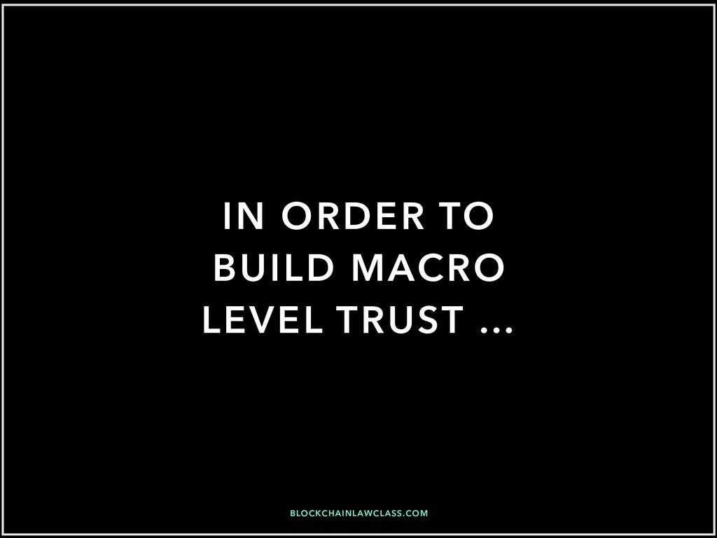 BLOCKCHAINLAWCLASS.COM IN ORDER TO BUILD MACRO ...