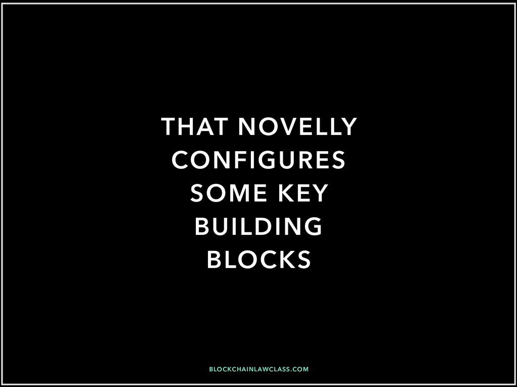 BLOCKCHAINLAWCLASS.COM THAT NOVELLY CONFIGURES ...
