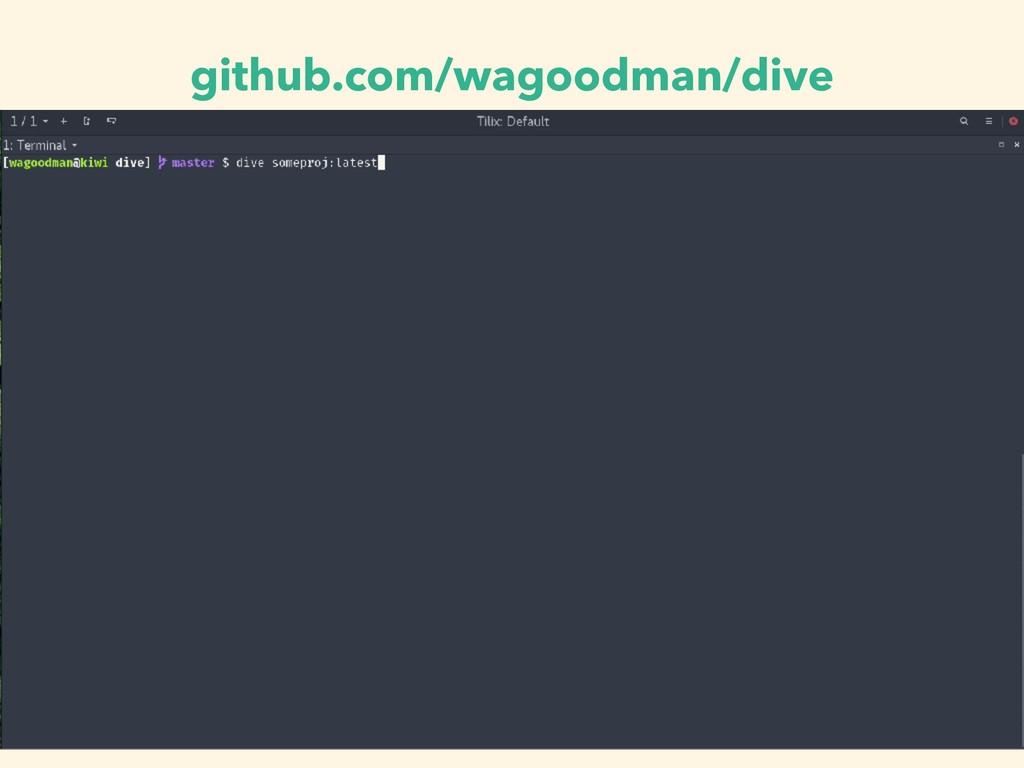 github.com/wagoodman/dive