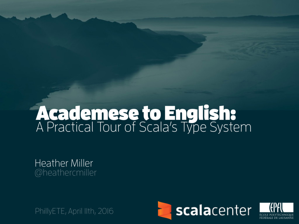 A Practical Tour of Scala's Type System Academe...