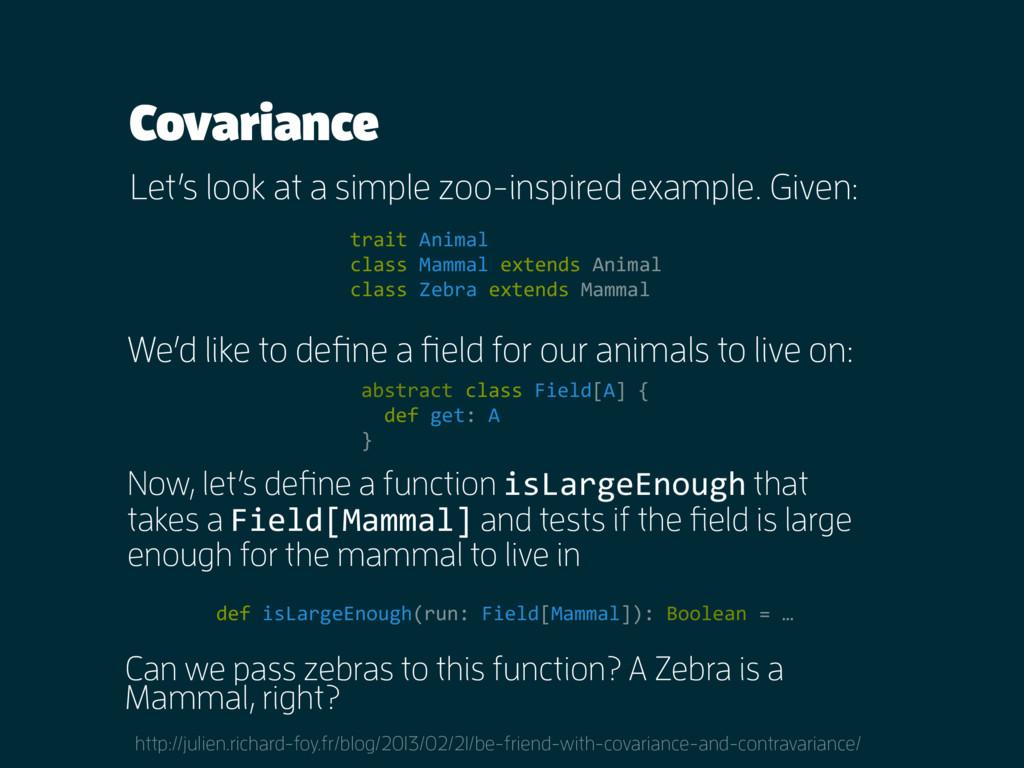 Covariance trait Animal class Mammal extends An...