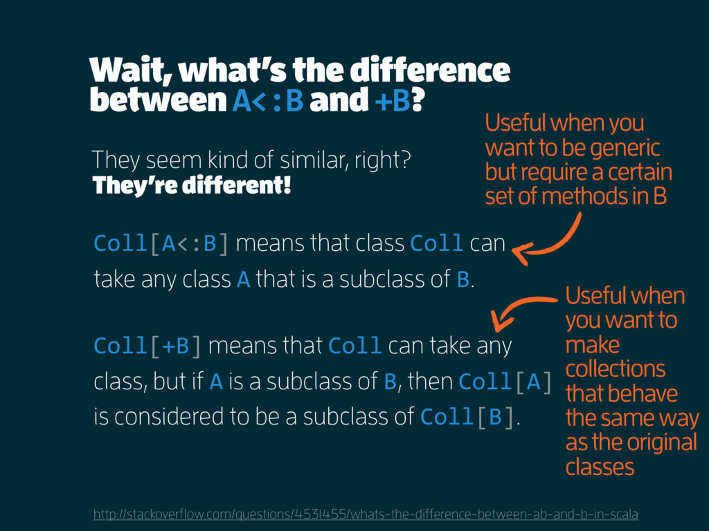 Wait, what's the difference between A<:B and +B...