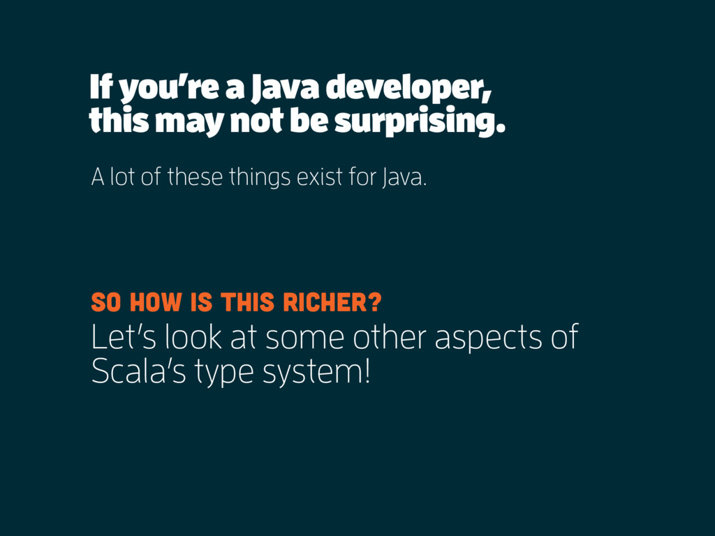 If you're a Java developer, A lot of these thin...