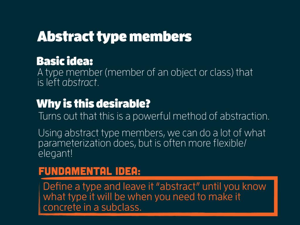 Abstract type members A type member (member of ...