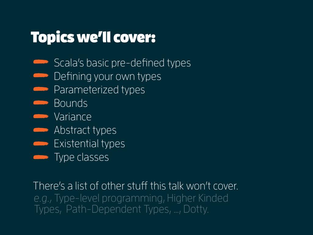 Topics we'll cover: e.g., Type-level programmin...