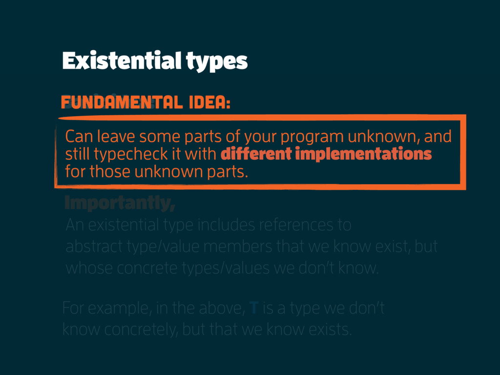 Existential types Intuitively, an existential t...