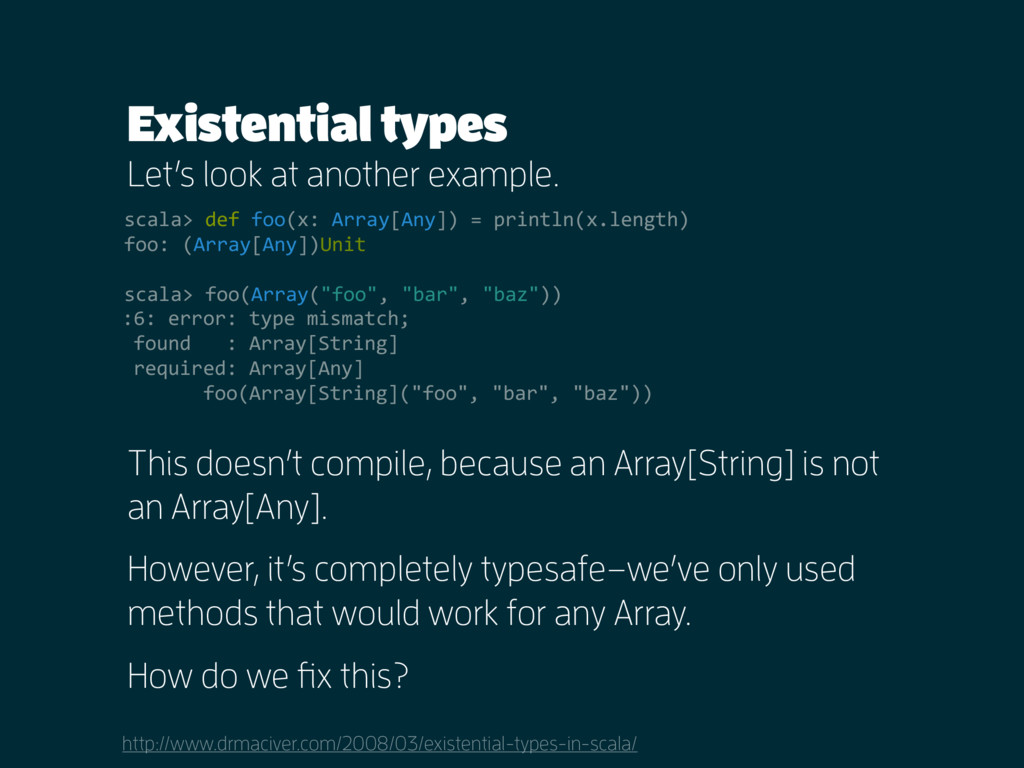 Existential types Let's look at another example...