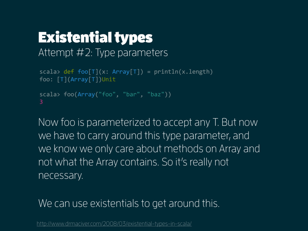 Existential types Attempt #2: Type parameters h...