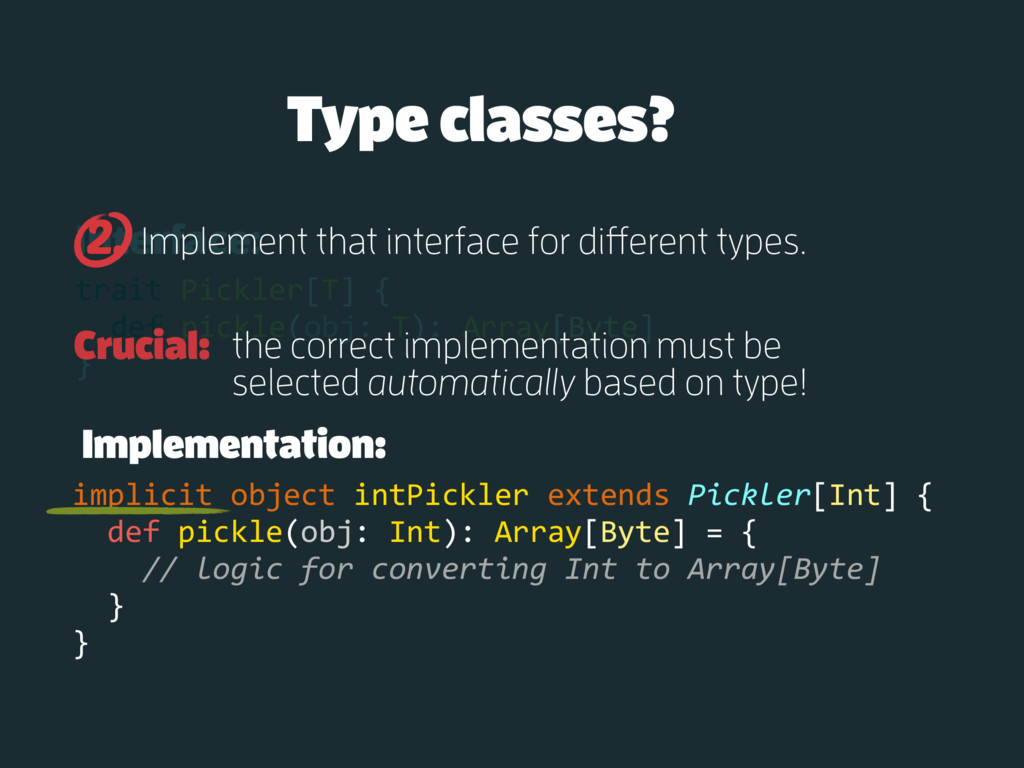 Interface: trait Pickler[T] { def pickle(obj: T...