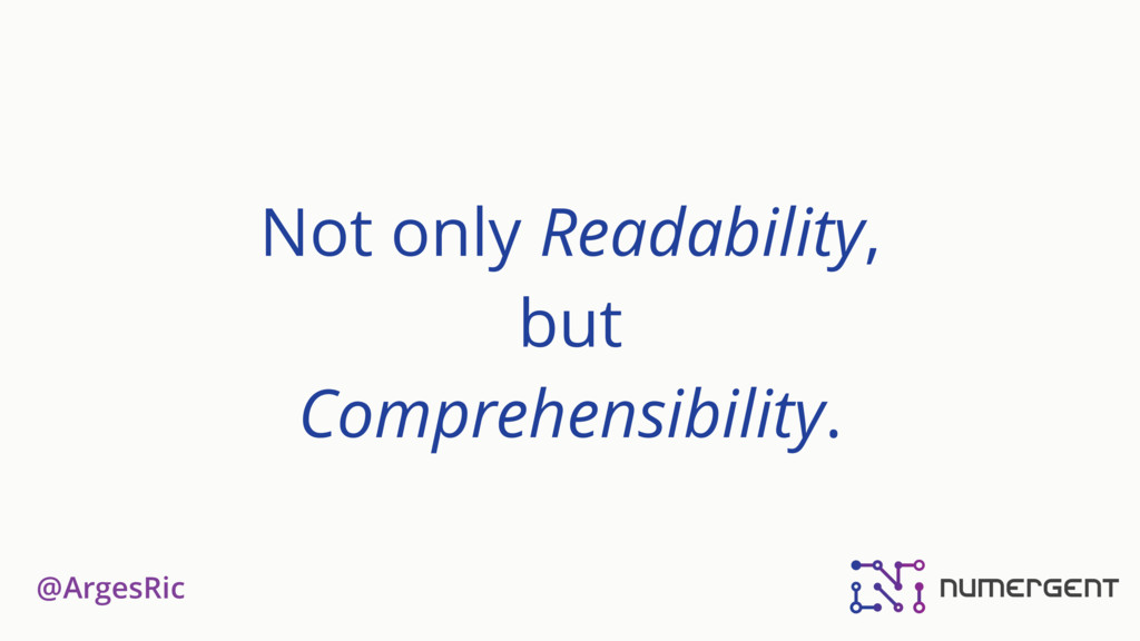 @ArgesRic Not only Readability, but Comprehensi...