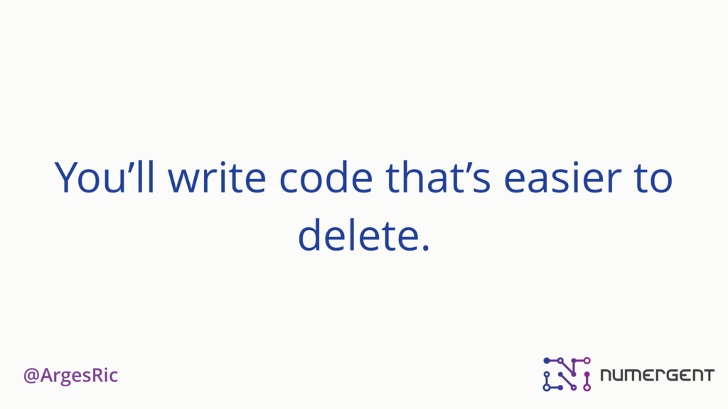 @ArgesRic You'll write code that's easier to de...