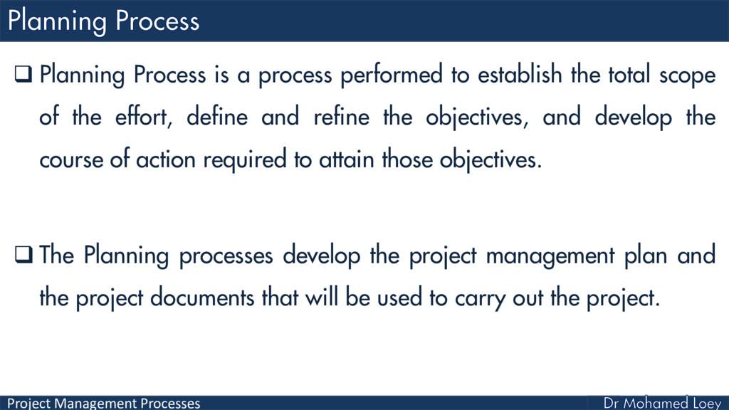 Project Management Processes  Planning Process...