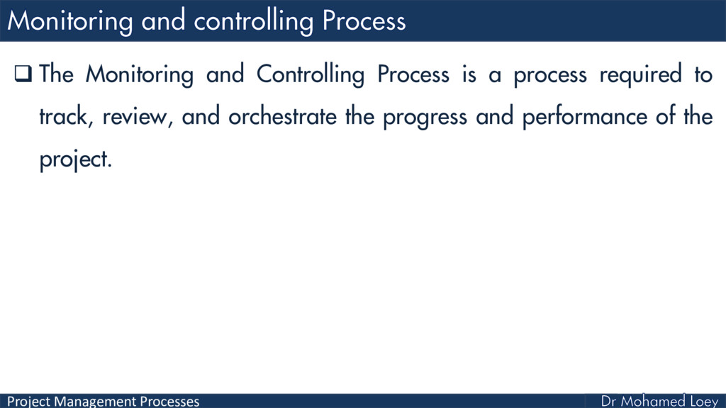 Project Management Processes  The Monitoring a...