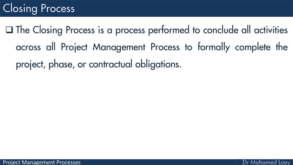 Project Management Processes  The Closing Proc...
