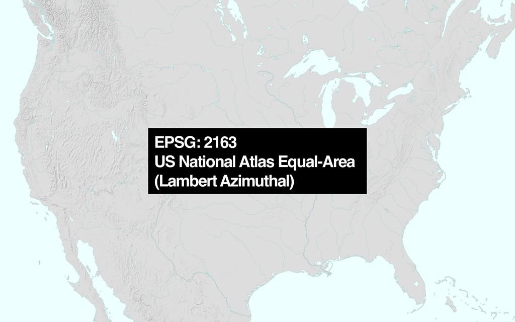 EPSG: 2163 US National Atlas Equal-Area (Lamber...