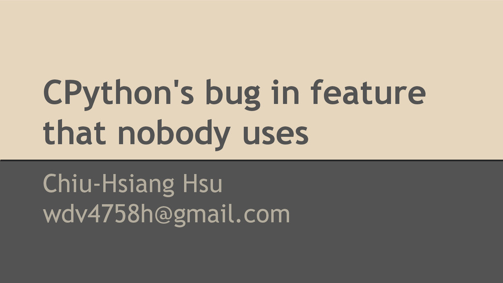 CPython's bug in feature that nobody uses Chiu-...