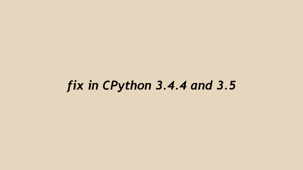 fix in CPython 3.4.4 and 3.5