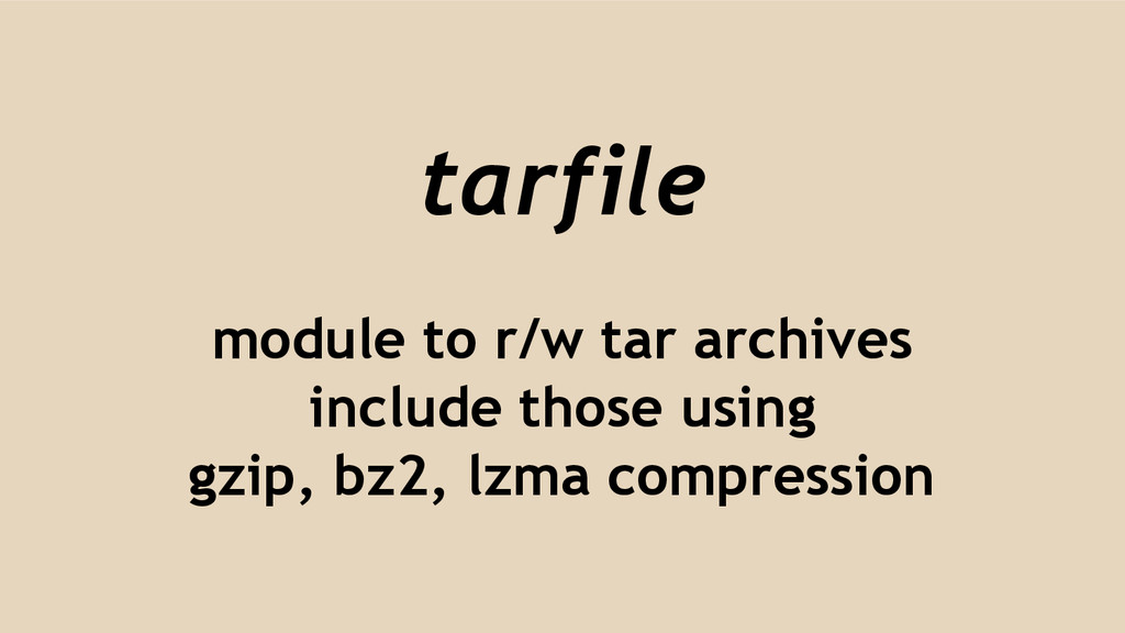 tarfile module to r/w tar archives include thos...