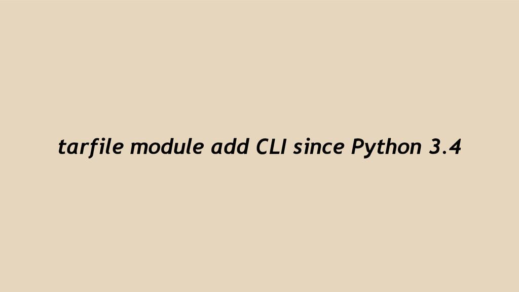 tarfile module add CLI since Python 3.4