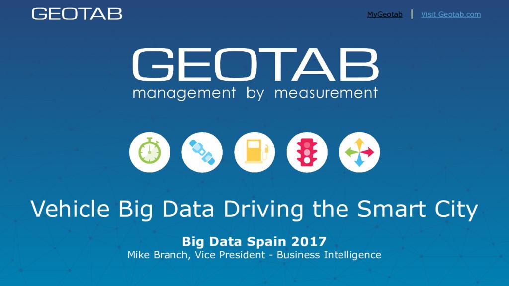 MyGeotab   Visit Geotab.com Vehicle Big Data Dr...