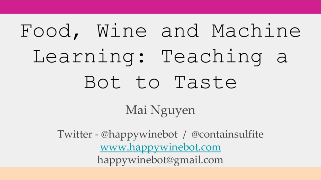 Food, Wine and Machine Learning: Teaching a Bot...