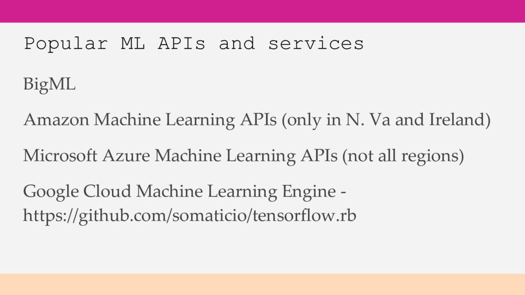 Popular ML APIs and services BigML Amazon Machi...