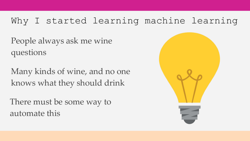 Why I started learning machine learning People ...