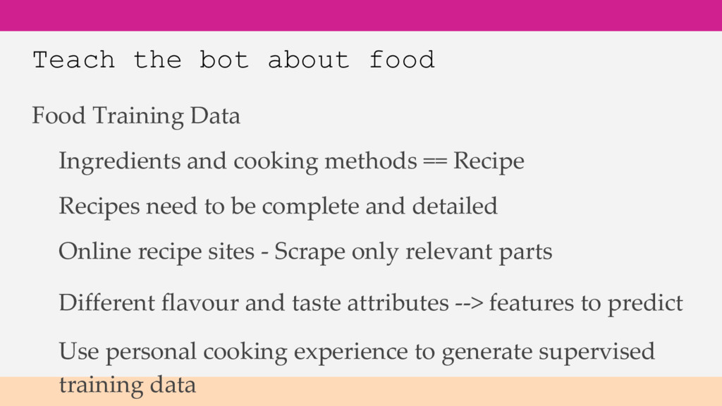 Teach the bot about food Use personal cooking e...