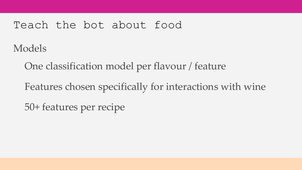 Teach the bot about food Models 50+ features pe...