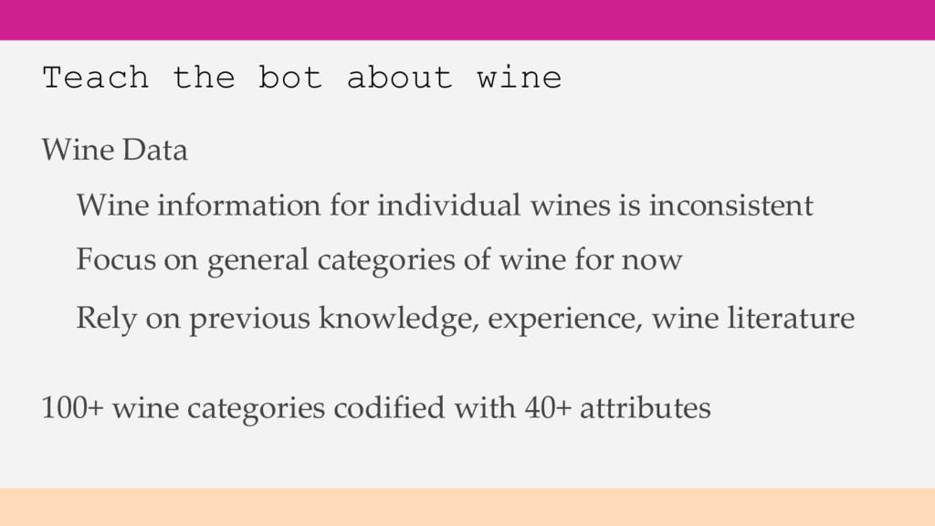 Teach the bot about wine Wine Data 100+ wine ca...